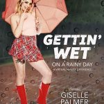 """GETTING WET on a Rainy Day"" featuring Giselle Palmer"