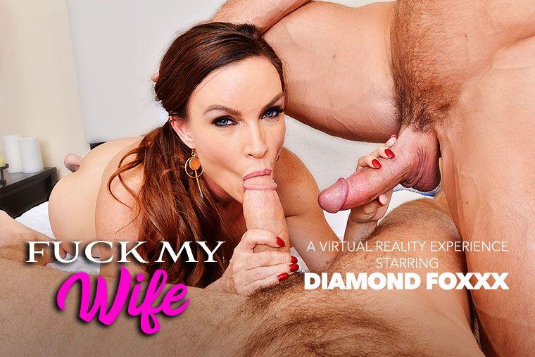 Fuck My Wife Featuring Diamond Foxxx Vr Porn