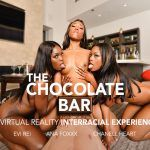 The Chocolate Bar Ana Foxxx, Chanell Heart, Evi Rei vr porn